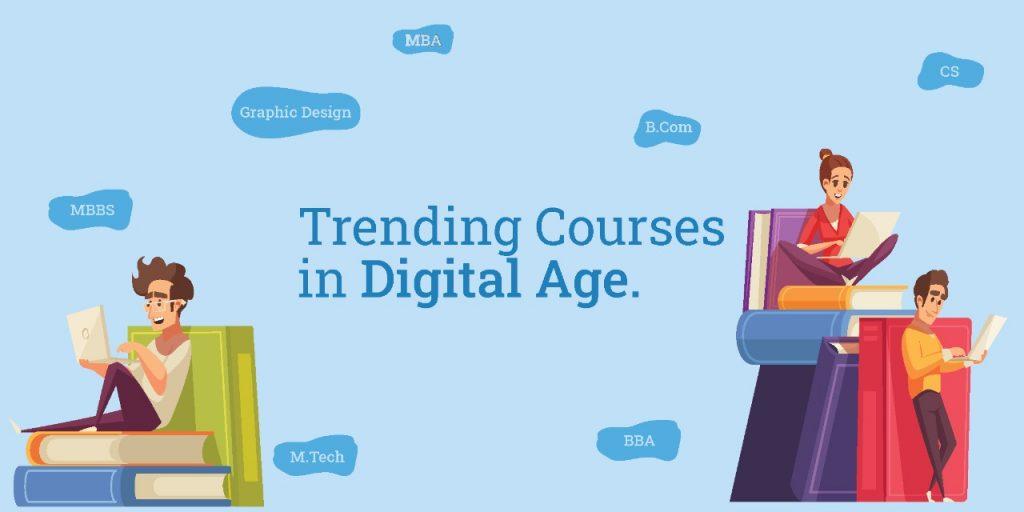 Trending Courses in Digital Age