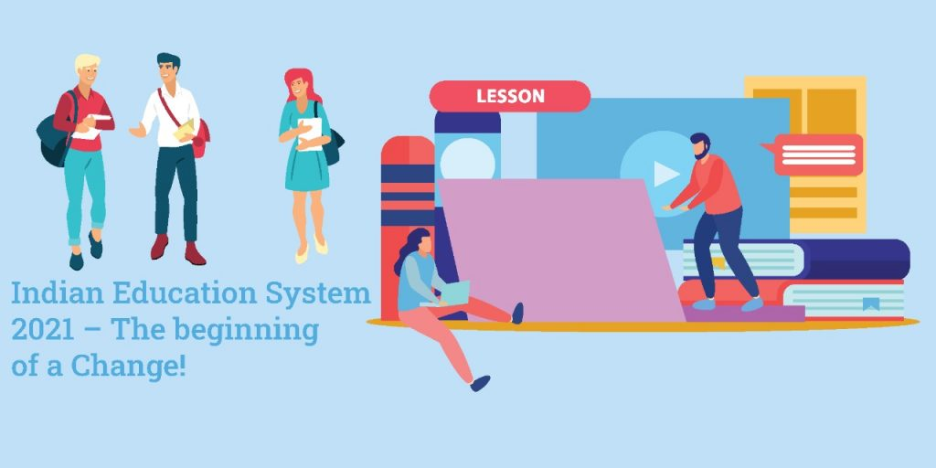 Indian Education System 2021 – The beginning of a Change!