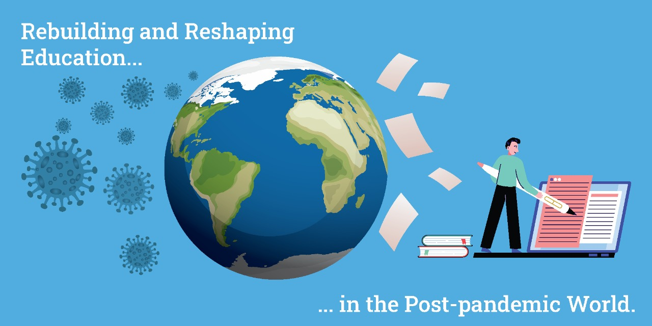 Rebuilding and Reshaping Education in the Post-pandemic World: How It Affects Students and Teachers Alike?