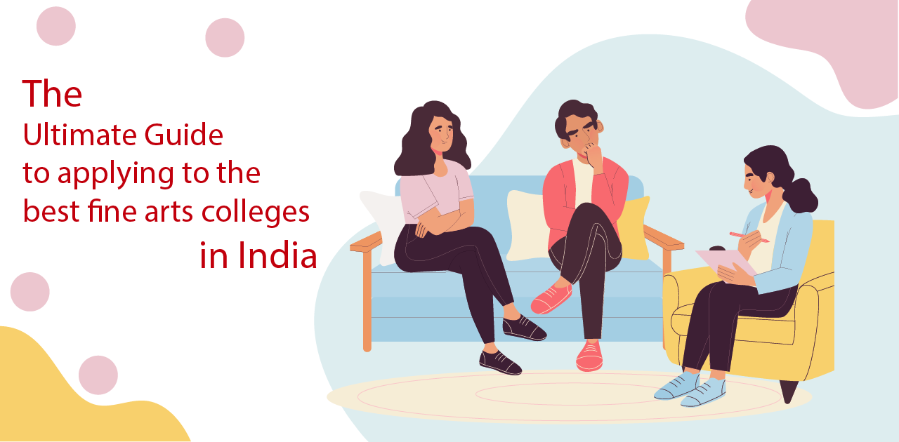 The Ultimate Guide to applying to the best fine arts colleges in India