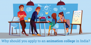 Why should you apply to an animation college in India?